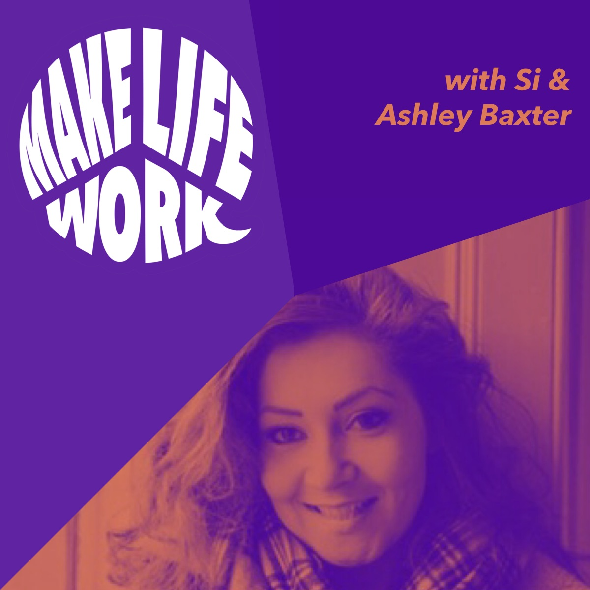 Make Life Work 8 - Ashley Baxter