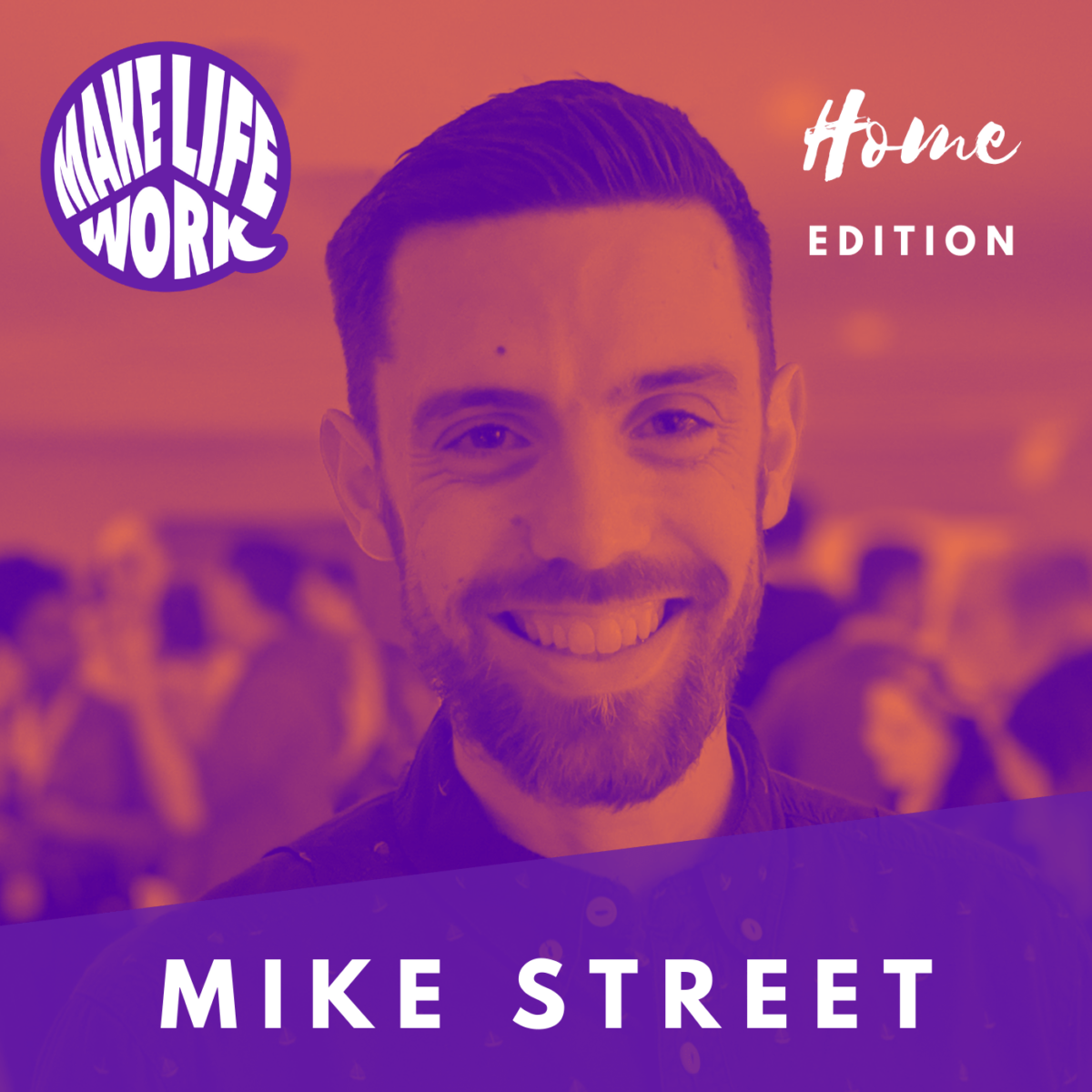 Make Life Work 15 - Mike Street