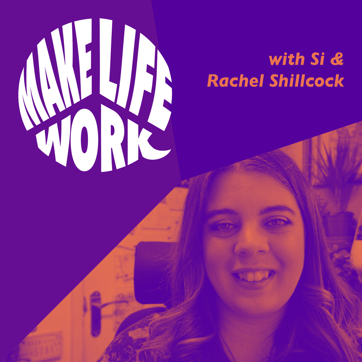 Make Life Work 3 - Rachel Shillcock